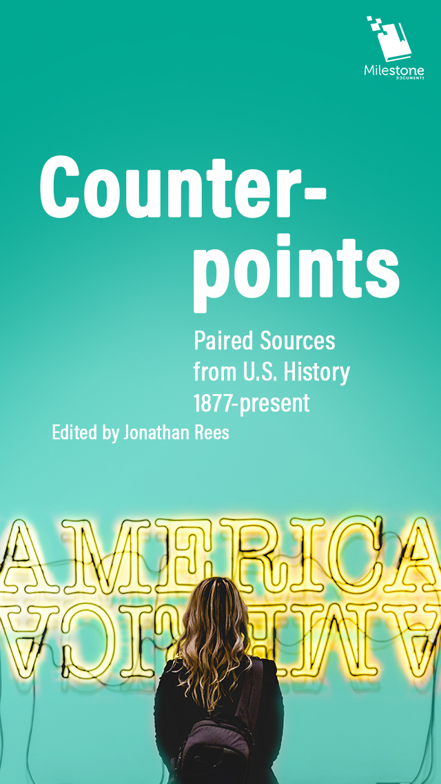 Counterpoints: Paired Sources from U.S. History, 1877-present