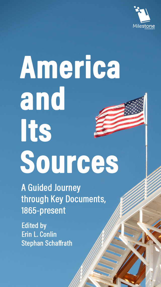 America and Its Sources: A Guided Journey through Key Documents, 1865-present